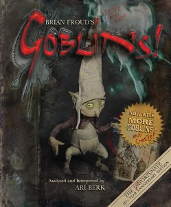 FOG! Exclusive: Sneak Peek of BRIAN FROUD'S 'GOBLINS:10 1/2 YEAR ANNIVERSARY EDITION'