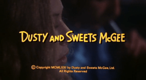 A Look At DUSTY AND SWEETS McGEE: Think 'American Graffiti' With A Lot Of Heroin