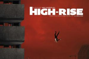 HIGH-RISE (review) and A Chat With Director BEN WHEATLEY!