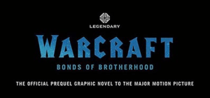 'Warcraft: Bonds of Brotherhood' GN Available Now