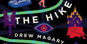 Win 'The Hike', The Thrilling Fantasy Saga from Drew Magary