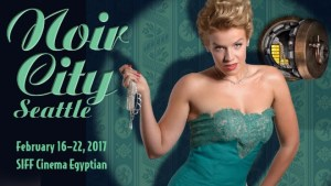 SIFF and the Film Noir Foundation Present Noir City 2017!