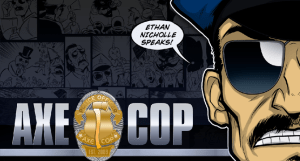 Guest Post: Ethan Nicolle on Returning to 'Axe Cop'