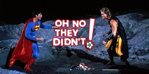 OH NO THEY DIDN'T! Podcast Episode 13: 'Superman IV: The Quest For Peace'