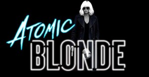 'Atomic Blonde' Available on 4K, Blu-ray, DVD and On Demand 11/14; Digital HD 10/24