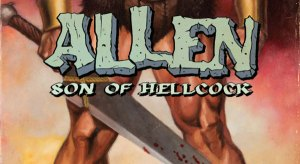 Famous People Say Nice Things About The Graphic Novel, 'Allen: Son of Hellcock'