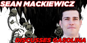 FOG! Chats With Sean Mackiewicz, About His New Image Comics Series, 'Gasolina'