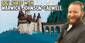 FOG! Chats with 'Mr. Higgins Comes Home' Artist Warwick Johnson-Cadwell
