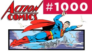 Landmark 1,000th Issue of 'Action Comics' Brings Back The Red Trunks!