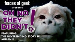 OH NO THEY DIDN'T! Podcast Episode 16: 'The Neverending Story III' & 'Mulan II'