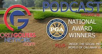 Fore Golfers Network 38 – PGA National Award Winner Insights