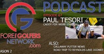 FGN Ep 67 – PAUL TESORI, PGA Tour Caddy