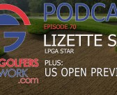 FGN Ep 70 – LPGA Star Lizette Salas & US Open Preview
