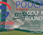 FGN Ep 80 – Golf Media Roundtable from Sweetgrass
