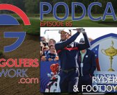 FGN Ep 85 – Ryder Cup Preview & Footjoy Contest