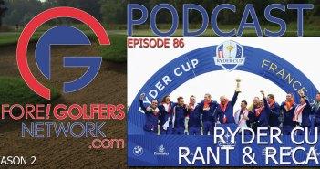 FGN Ep 86 – Ryder Cup RECAP & RANT