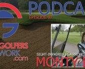 FGN Ep 97 – Monty Elam, Blind PGA Professional