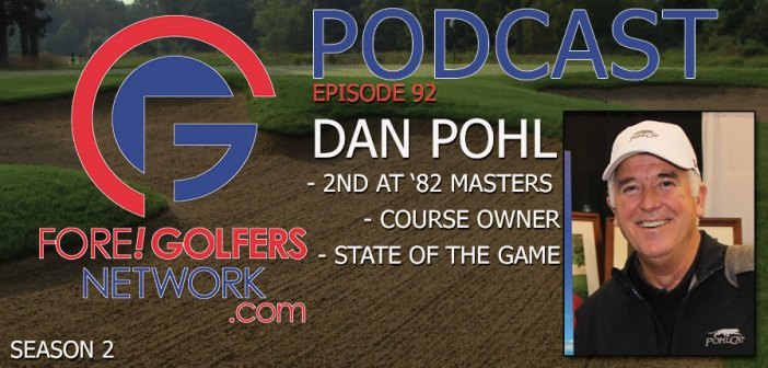 FGN Ep 92 – Dan Pohl – 1982 Masters Runner Up