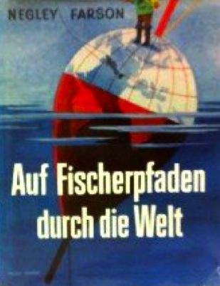 Negley Farson- Going Fishing - Auf Fischerpfaden durch die Welt