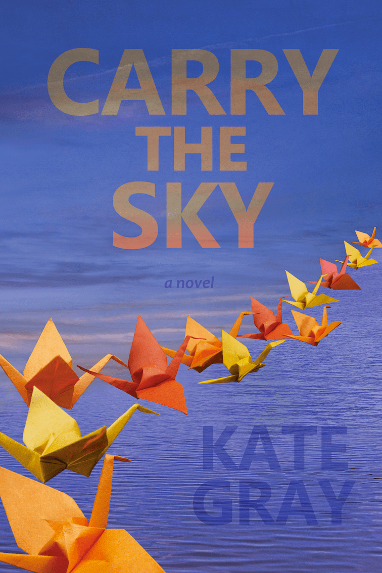 Carry The Sky By Kate Gray