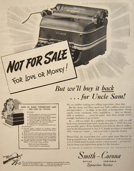 A 1942 Smith-Corona ad announcing it wasn't making or selling typewriters, but it was collecting machines for the government, which sought 600,000 civilian typewriters for Army and Navy use. Many typewriter factories were converted for war production..