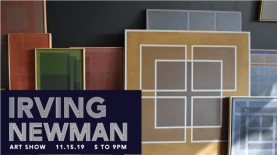 Irving Newman Art Exhibit The opening of Newman's art exhibit, which will run through December, will be held on Friday, Nov. 15 from 5 to 9 p.m. at Studio 8