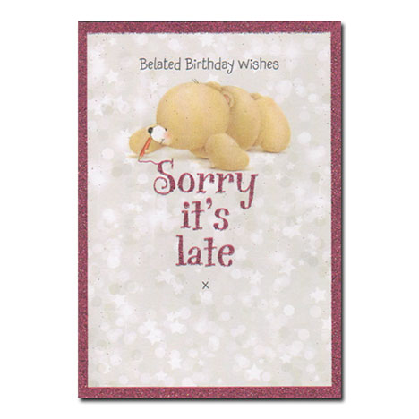 Belated Birthday Wishes Sorry Its Late Forever Friends Card Forever Friends Official Store