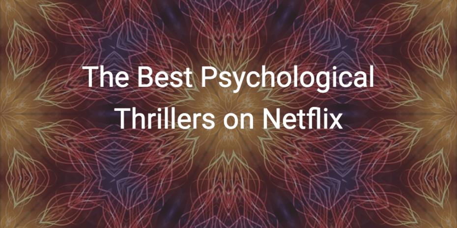 Best Netflix Psychological Thrillers