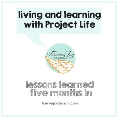 Living and learning with Project Life ® | Month Five