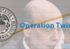 Operation Twist – What is it all about
