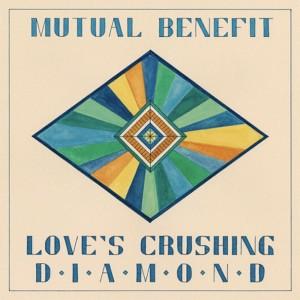 Mutual Benefit loves-crushing-diamond