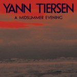 For Folk's Sake | Yann Tiersen | A Midsummer Evening