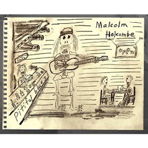Malcolm-Holcombe-Pitiful-Blues