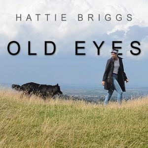 Hattie Briggs Old Eyes