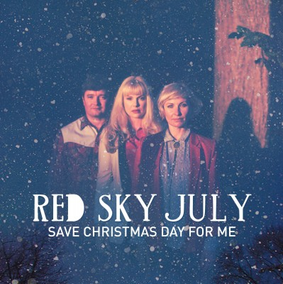 Red Sky July - Save Christmas Day For Me