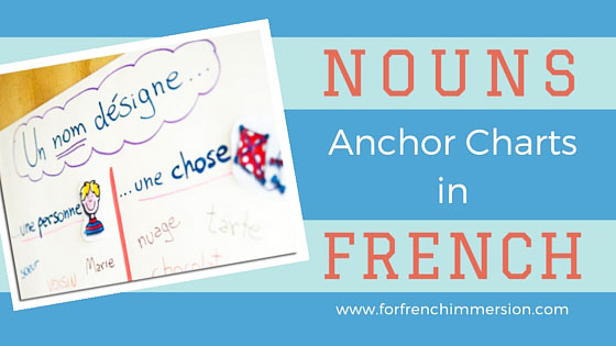 Nouns Anchor Charts in French. Check out two examples of French anchor charts!