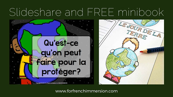 French Earth Day Resources: links to videos, a Slideshare, printables and a FREE minibook! Pour le jour de la Terre.