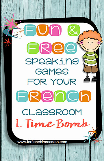 Fun Speaking Games For Your French Classroom: Time Bomb - For French
