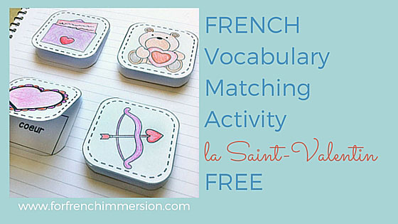 FREE French Matching Activity for Valentine's Day. Hands-on, interactive vocabulary practice. Pour la Saint-Valentin!