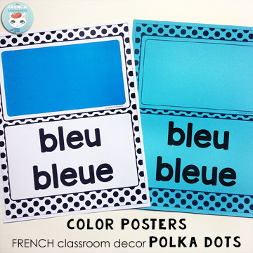 "French Classroom Decor Polka Dots: color posters in two versions. A beautifully-decorated French classroom with little color ink use! Print the color posters in color OR the B&W version in matching colored paper (e.g. ""bleu(e)"" on blue paper, ""rouge"" on red paper, etc)"