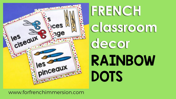 French Classroom Decor Rainbow Dots: a beautifully-decorated French classroom where everything looks bright and organized!