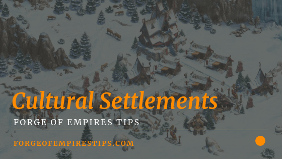 Forge of Empires Cultural Settlements