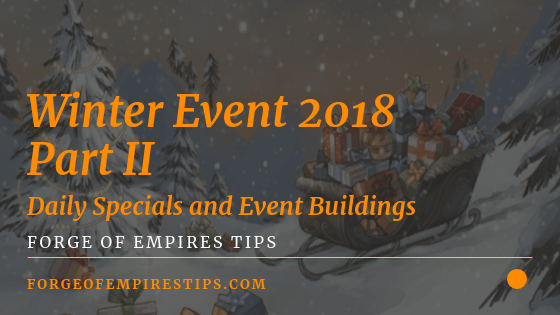 Forge of Empires Winter Event 2018 Part II (Daily Specials and Event Buildings)