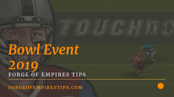 Forge of Empires Bowl Event 2019