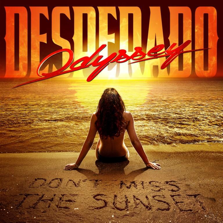 ODYSSEY DESPERADO – Don't Miss The Sunset