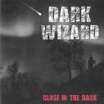 Dark Wizard - Close In The Dark