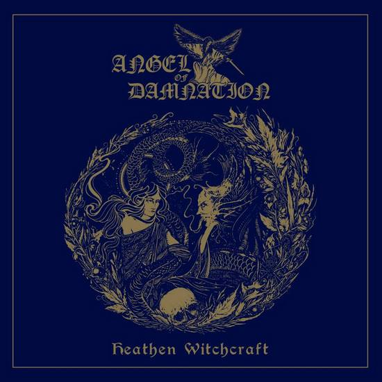 ANGEL OF DAMNATION – Heathen Witchcraft