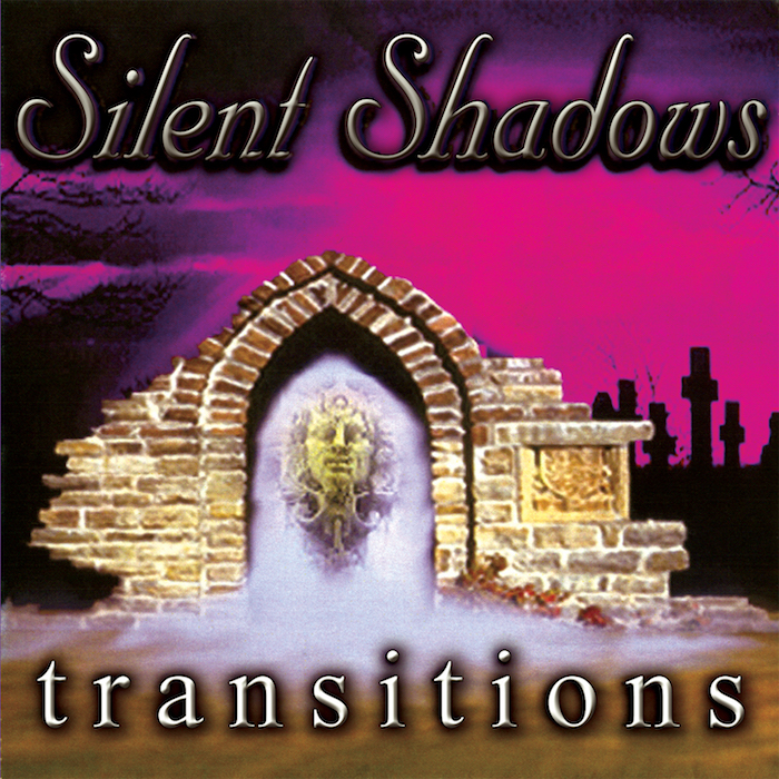 SILENT SHADOWS – Transitions