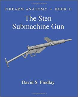 Firearms Anatomy II: The Sten SMG by David Findlay