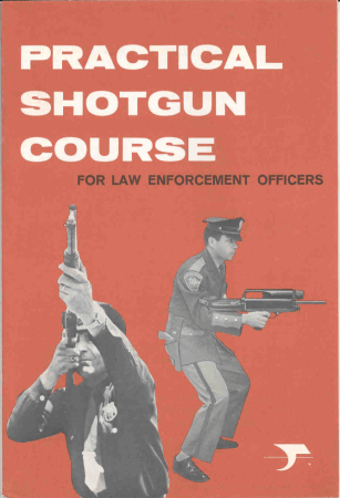 "High Standard's ""Practical Shotgun Course for Law Enforcement Officers"" (English, 1968)"